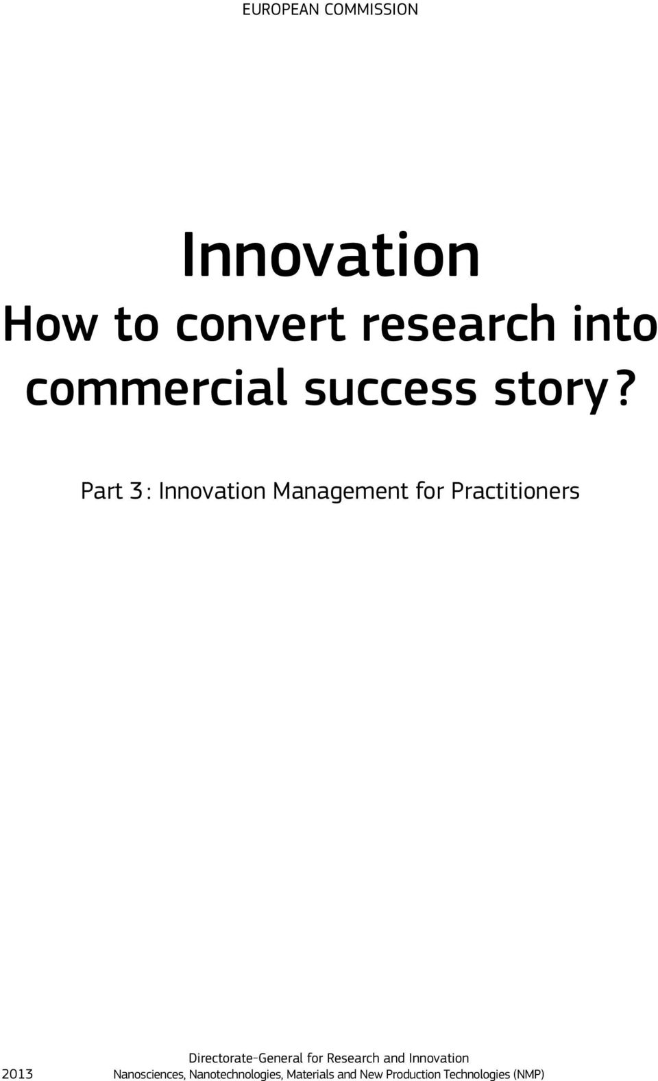 Part 3 : Innovation Management for Practitioners 2013