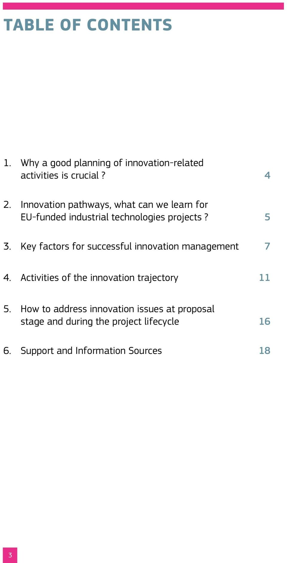 Key factors for successful innovation management 7 4. Activities of the innovation trajectory 11 5.