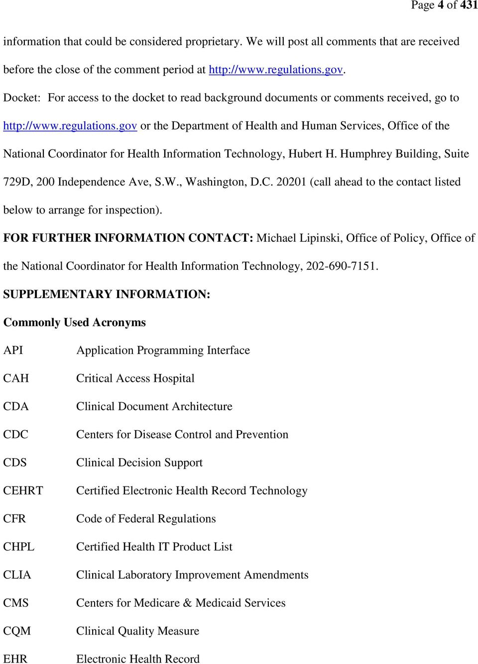 gov or the Department of Health and Human Services, Office of the National Coordinator for Health Information Technology, Hubert H. Humphrey Building, Suite 729D, 200 Independence Ave, S.W.