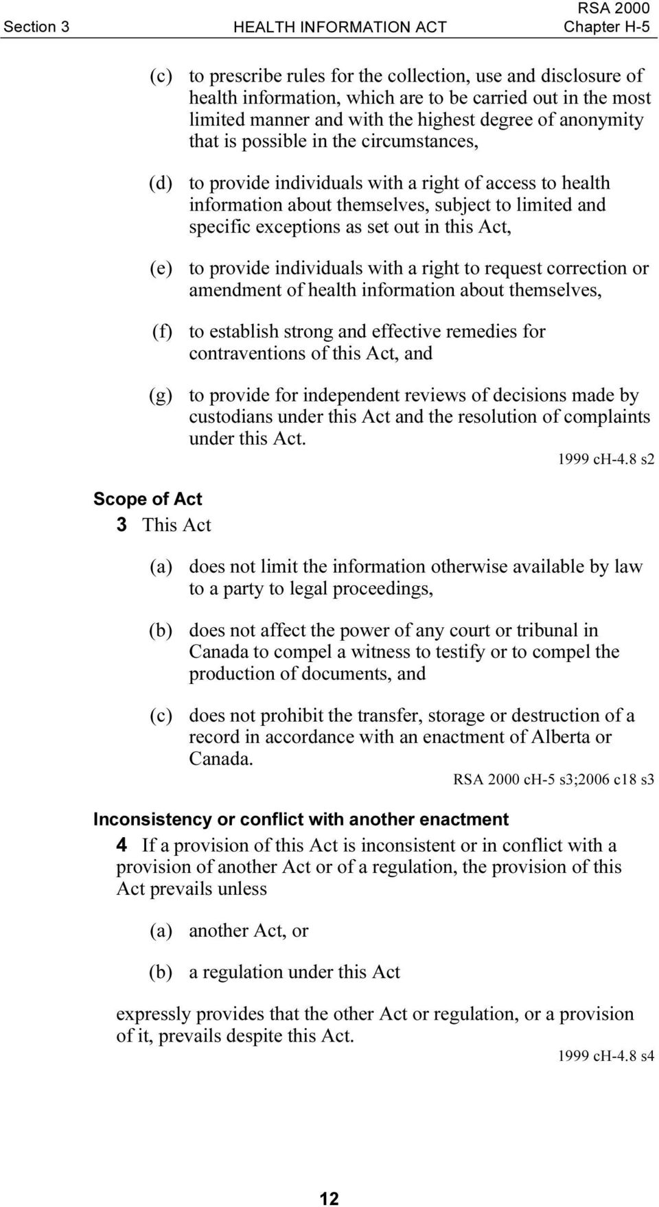 out in this Act, (e) to provide individuals with a right to request correction or amendment of health information about themselves, (f) to establish strong and effective remedies for contraventions