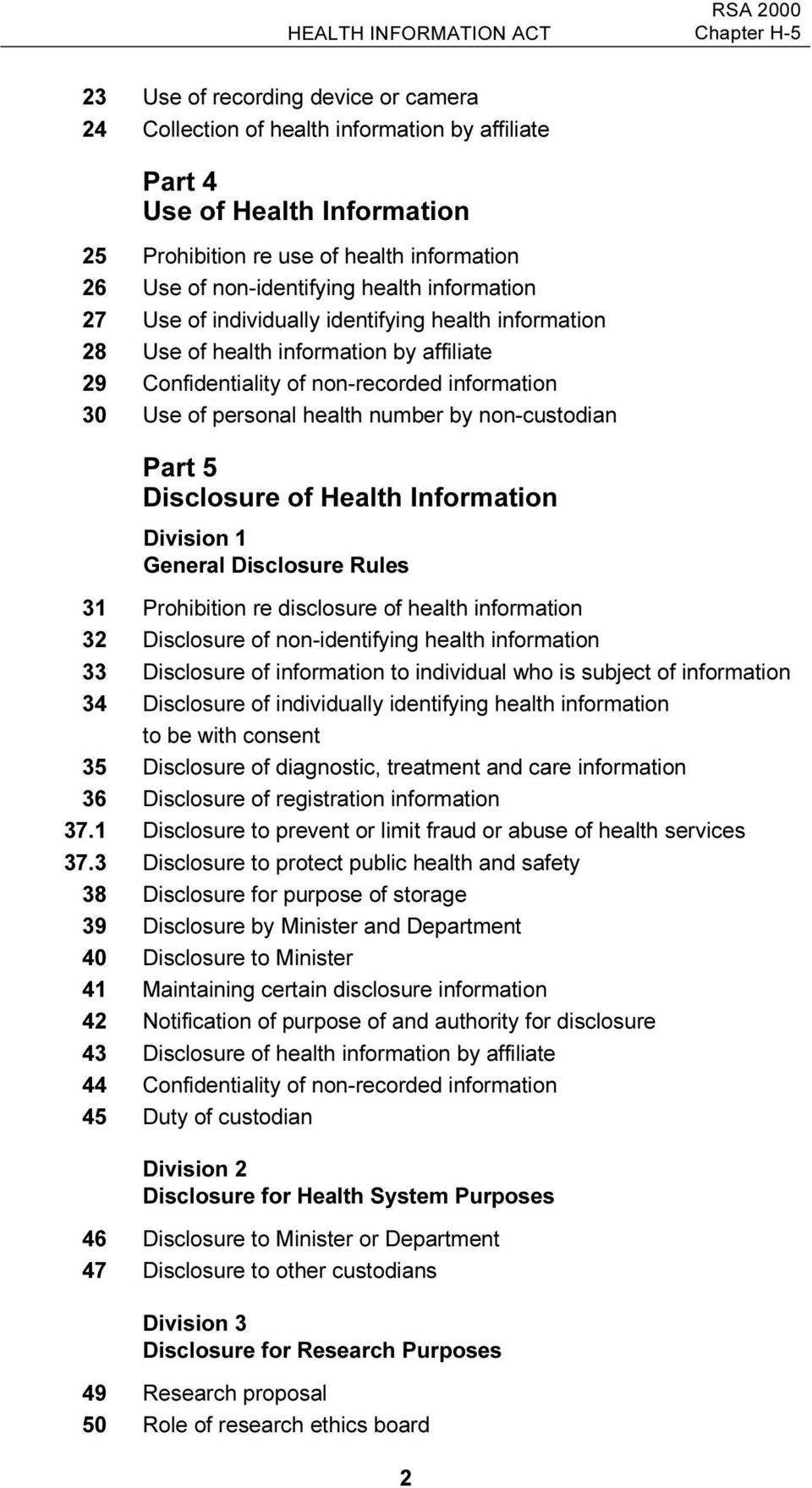 personal health number by non-custodian Part 5 Disclosure of Health Information Division 1 General Disclosure Rules 31 Prohibition re disclosure of health information 32 Disclosure of non-identifying