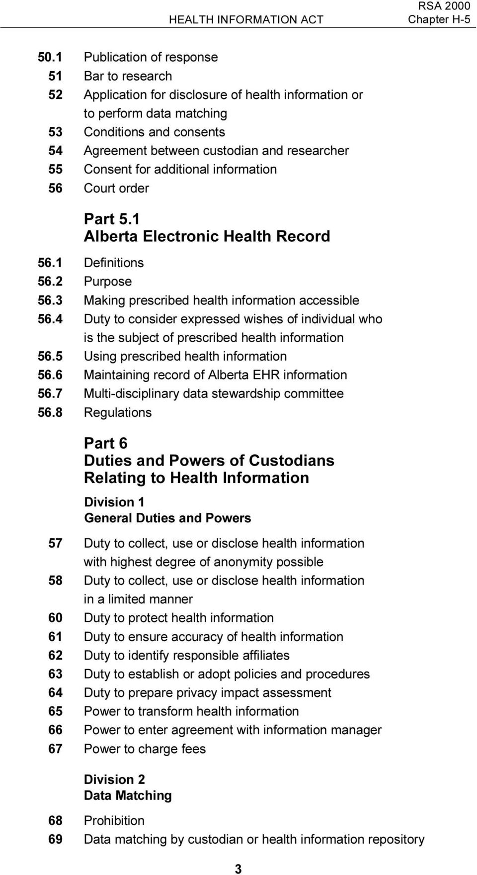 55 Consent for additional information 56 Court order Part 5.1 Alberta Electronic Health Record 56.1 Definitions 56.2 Purpose 56.3 Making prescribed health information accessible 56.