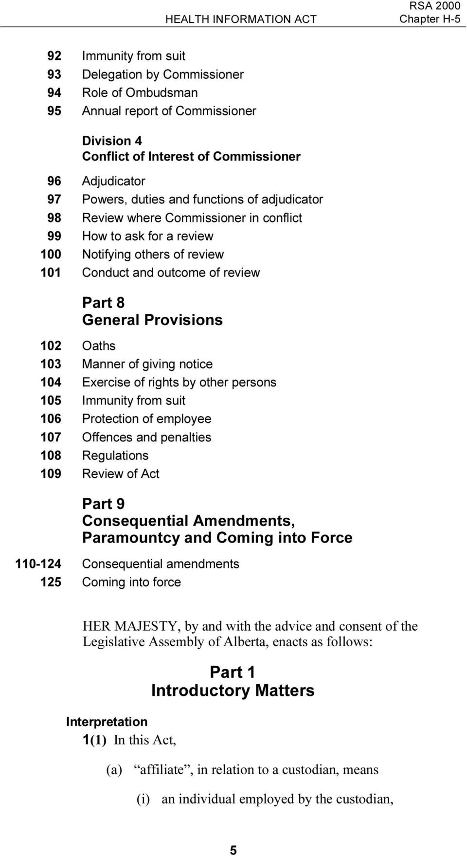 General Provisions 102 Oaths 103 Manner of giving notice 104 Exercise of rights by other persons 105 Immunity from suit 106 Protection of employee 107 Offences and penalties 108 Regulations 109