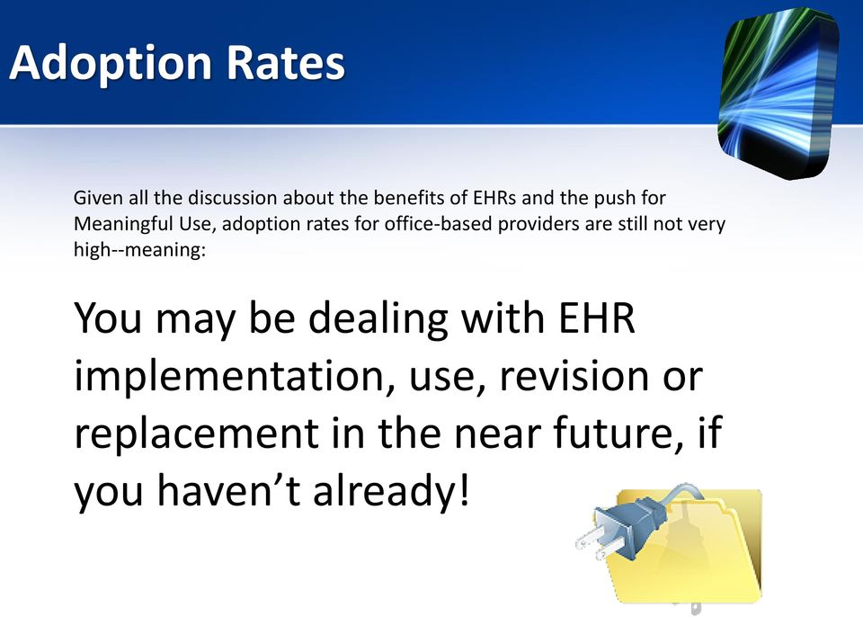 are still not very high--meaning: You may be dealing with EHR
