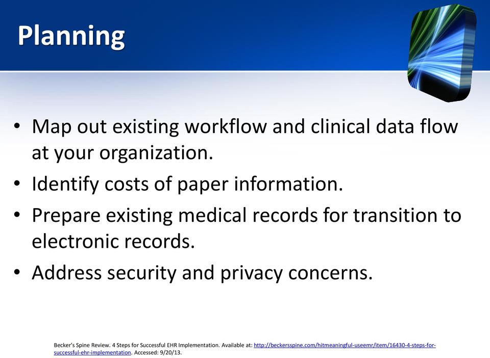 Prepare existing medical records for transition to electronic records.