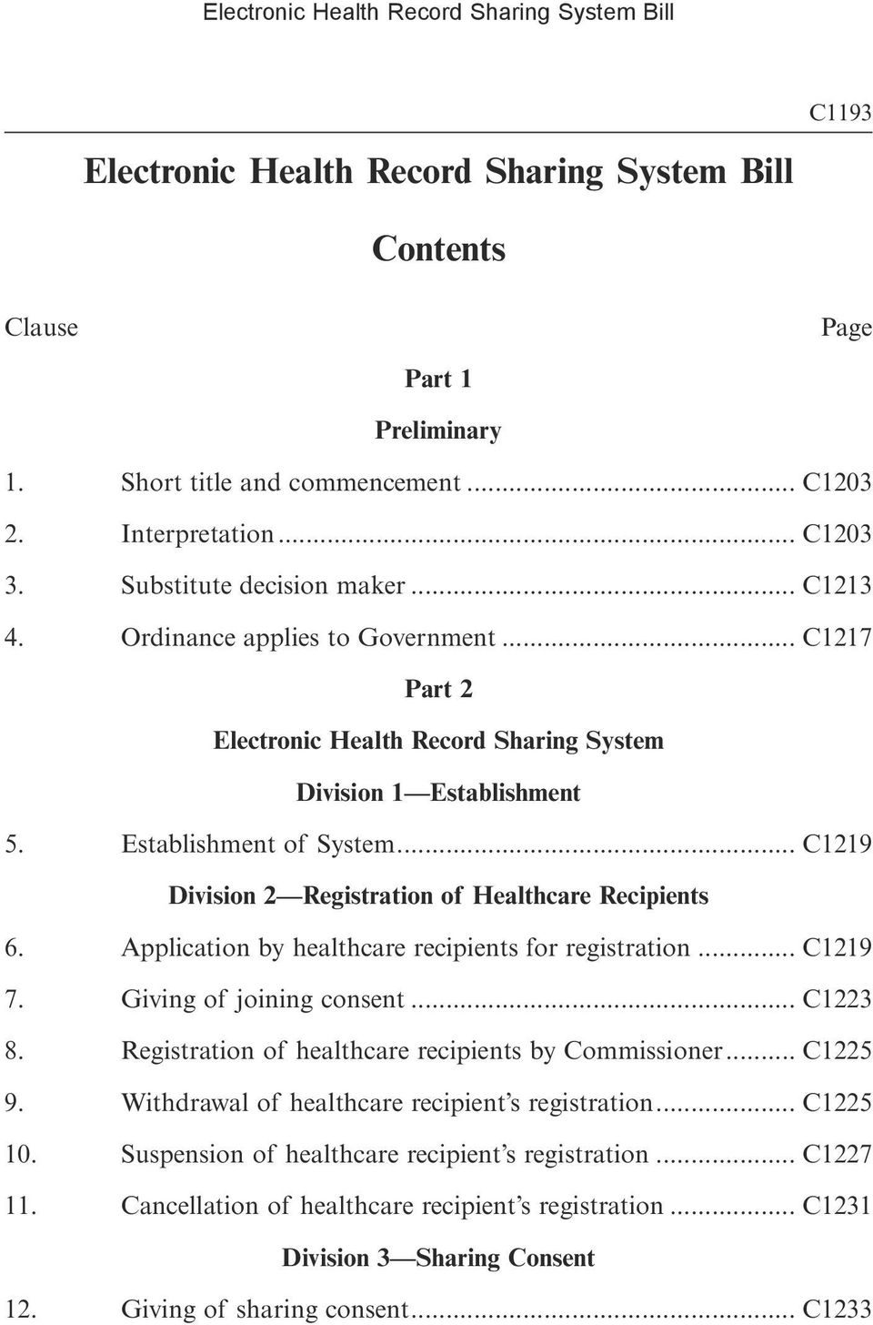 Application by healthcare recipients for registration... C1219 7. Giving of joining consent... C1223 8. Registration of healthcare recipients by Commissioner... C1225 9.
