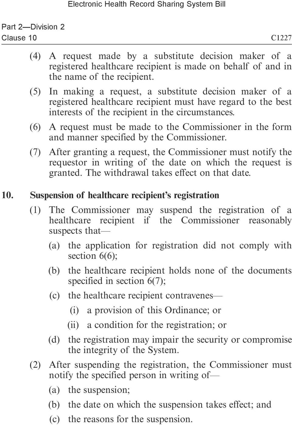 (6) A request must be made to the Commissioner in the form and manner specified by the Commissioner.