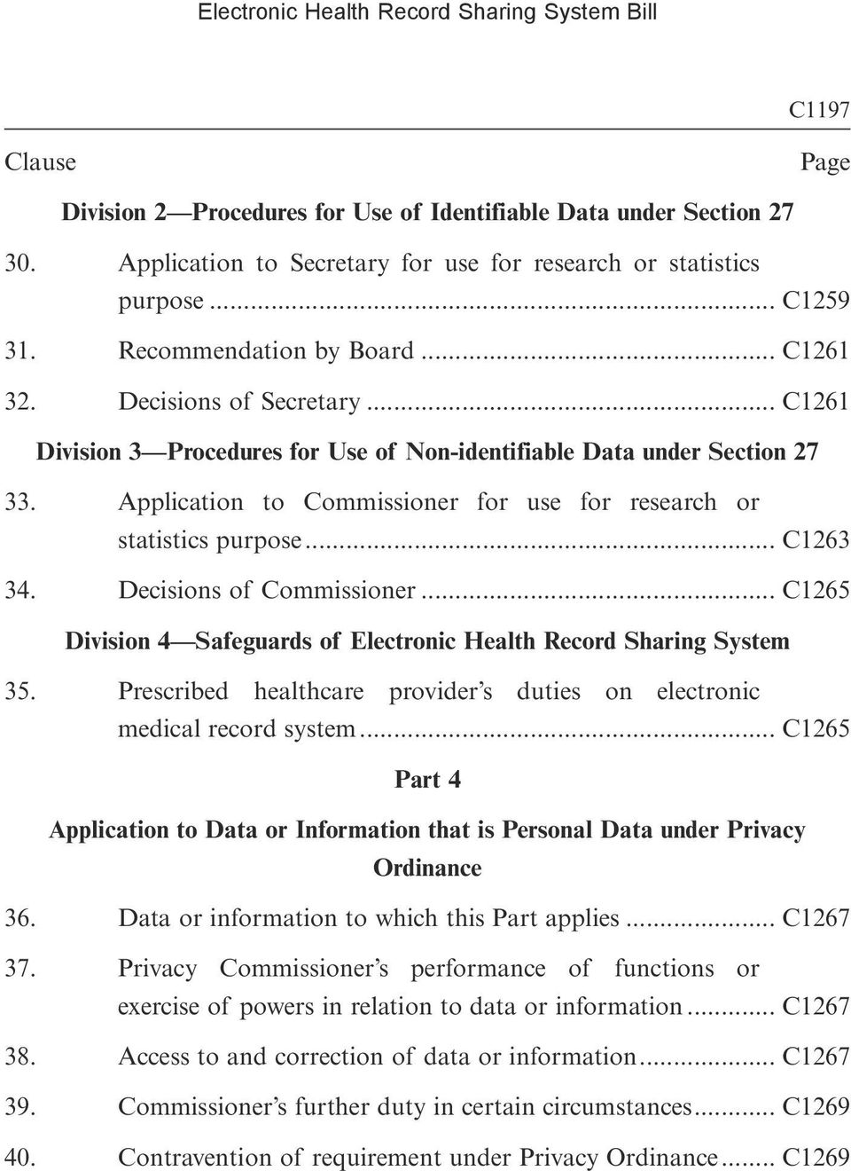 .. C1263 34. Decisions of Commissioner... C1265 Division 4 Safeguards of Electronic Health Record Sharing System 35. Prescribed healthcare provider s duties on electronic medical record system.