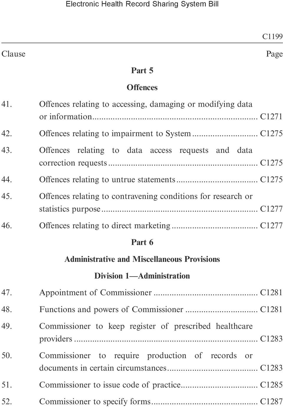 Offences relating to contravening conditions for research or statistics purpose... C1277 46. Offences relating to direct marketing.