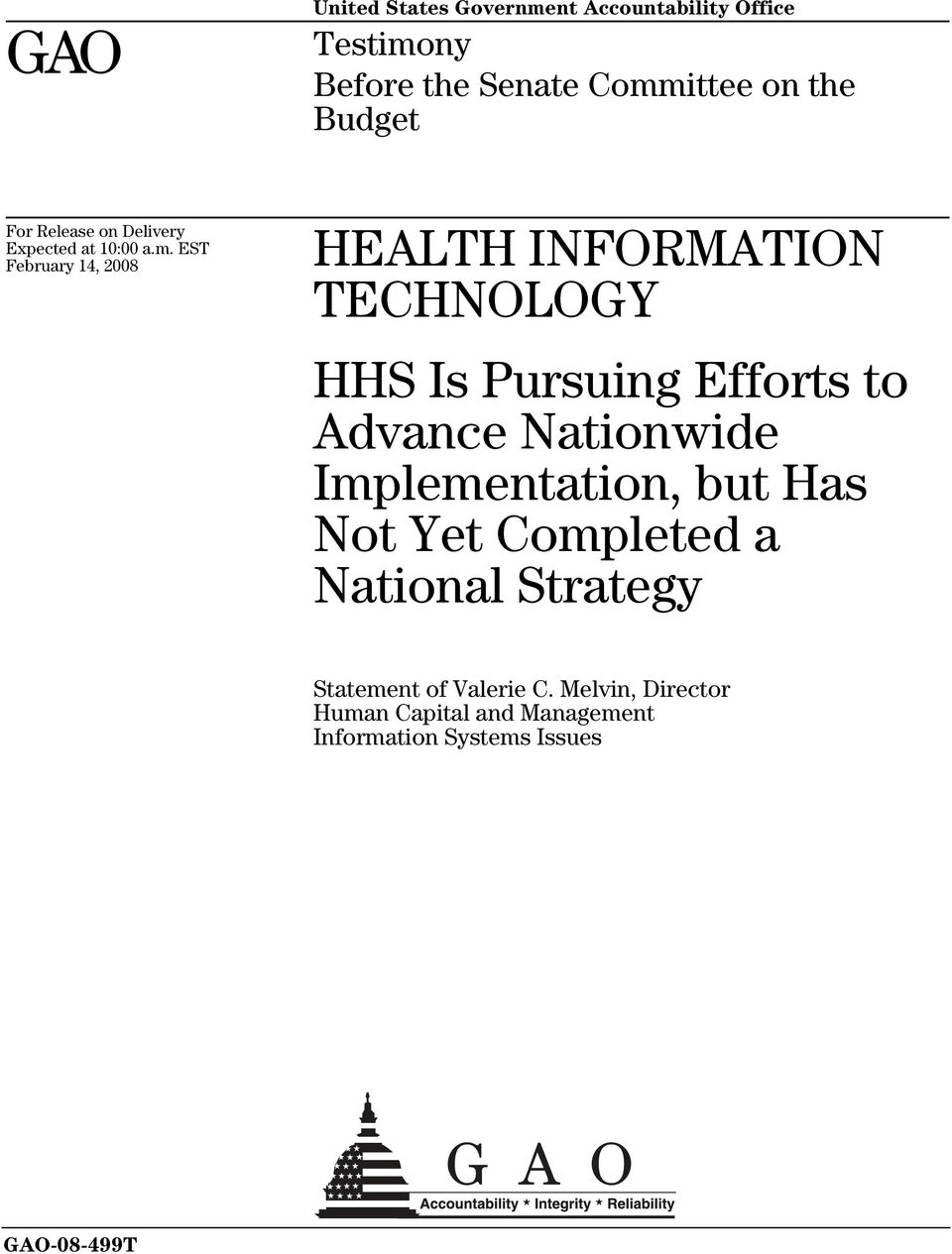 EST February 14, 2008 HEALTH INFORMATION TECHNOLOGY HHS Is Pursuing Efforts to Advance Nationwide