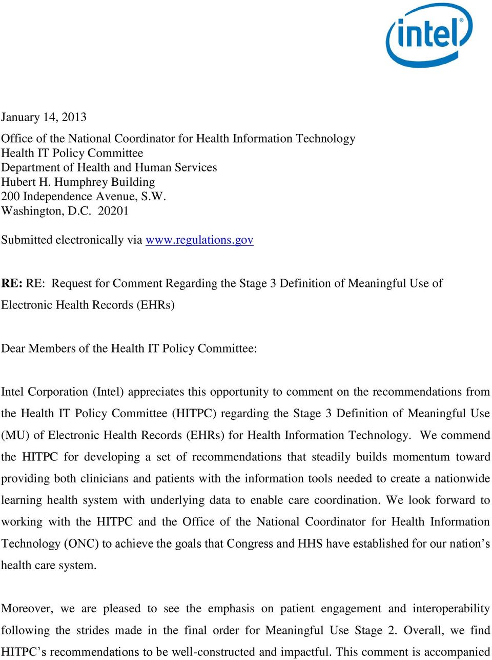 gov RE: RE: Request for Comment Regarding the Stage 3 Definition of Meaningful Use of Electronic Health Records (EHRs) Dear Members of the Health IT Policy Committee: Intel Corporation (Intel)