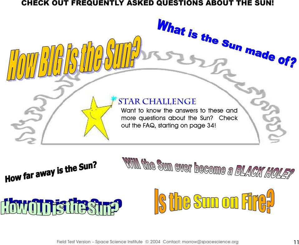 questions about the Sun? Check out the FAQ, starting on page 34!