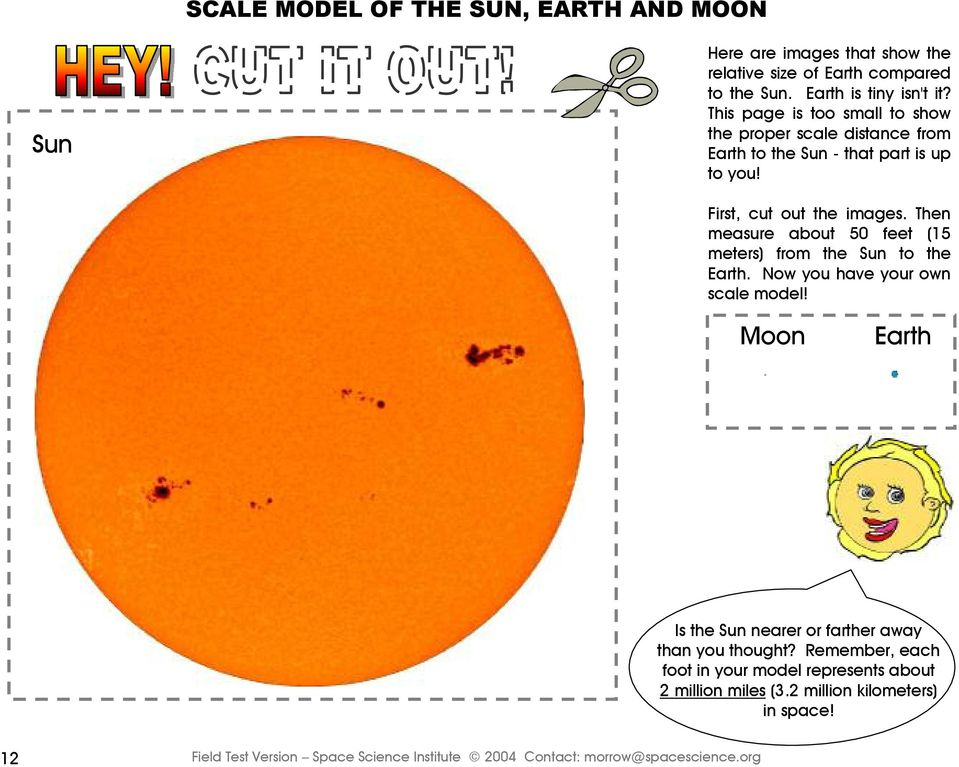 Then measure about 50 feet (15 meters) from the Sun to the Earth. Now you have your own scale model!