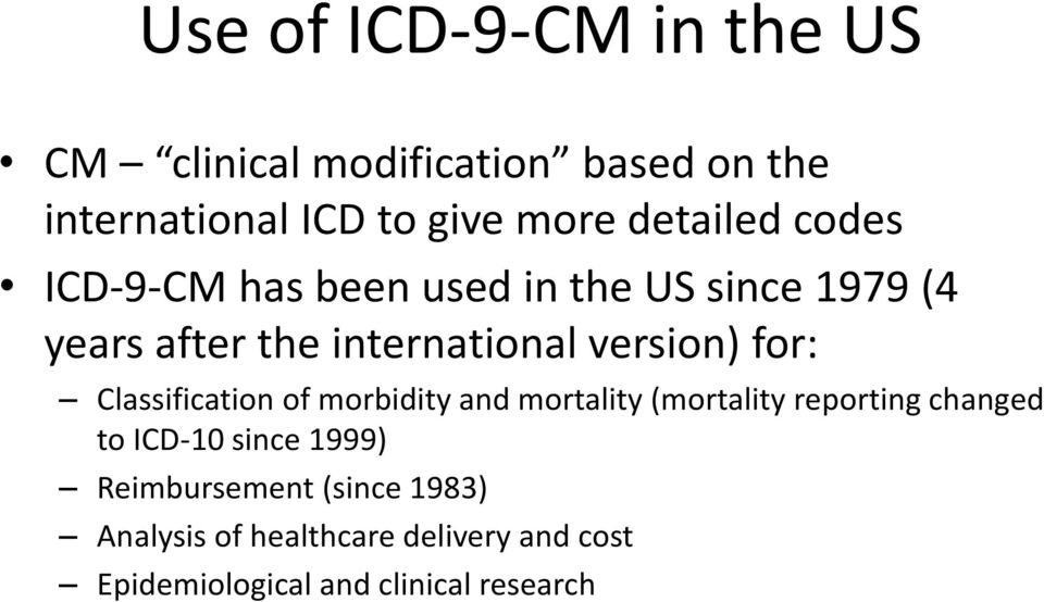 version) for: Classification of morbidity and mortality (mortality reporting changed to ICD-10