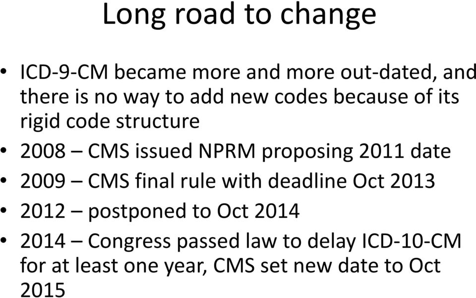 2011 date 2009 CMS final rule with deadline Oct 2013 2012 postponed to Oct 2014 2014