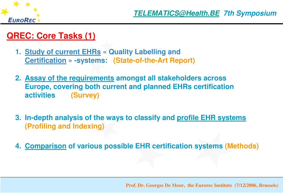 Assay of the requirements amongst all stakeholders across Europe, covering both current and planned EHRs