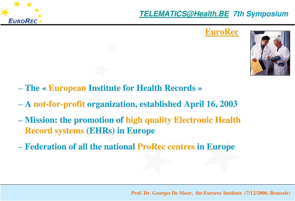 Mission: the promotion of high quality Electronic Health Record