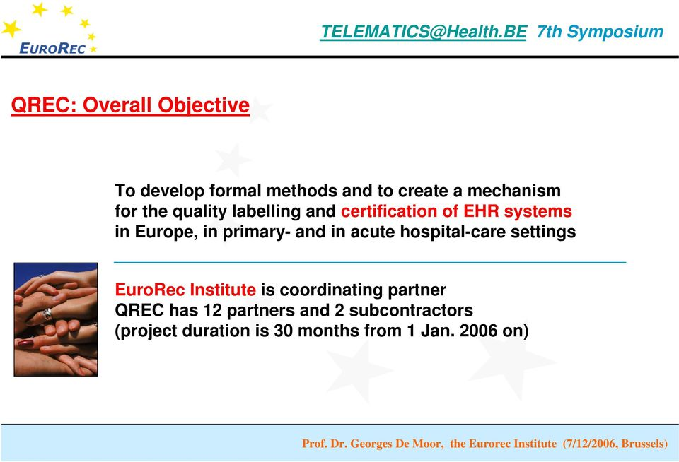 in acute hospital-care settings EuroRec Institute is coordinating partner QREC has