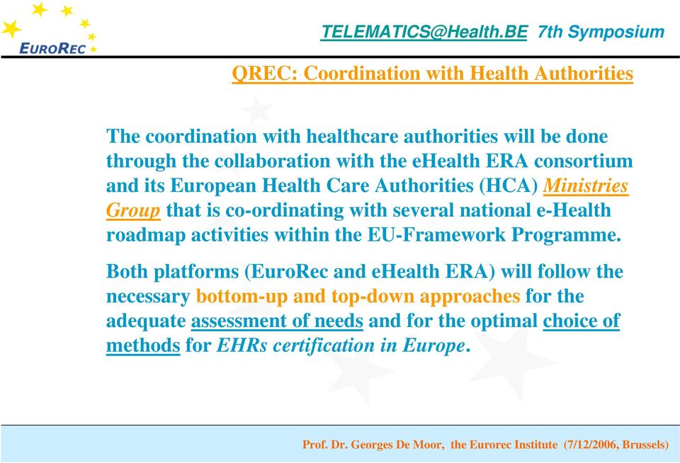 e-health roadmap activities within the EU-Framework Programme.