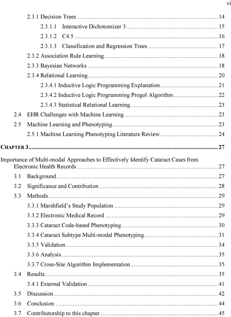 4 EHR Challenges with Machine Learning... 23 2.5 Machine Learning and Phenotyping... 23 2.5.1 Machine Learning Phenotyping Literature Review... 24 CHAPTER 3.