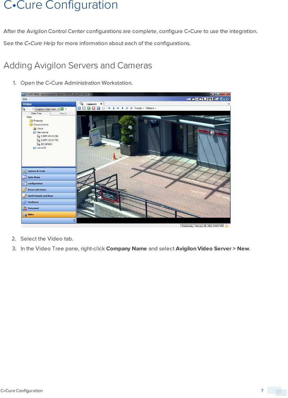 Adding Avigilon Servers and Cameras 1. Open the C Cure Administration Workstation. 2.