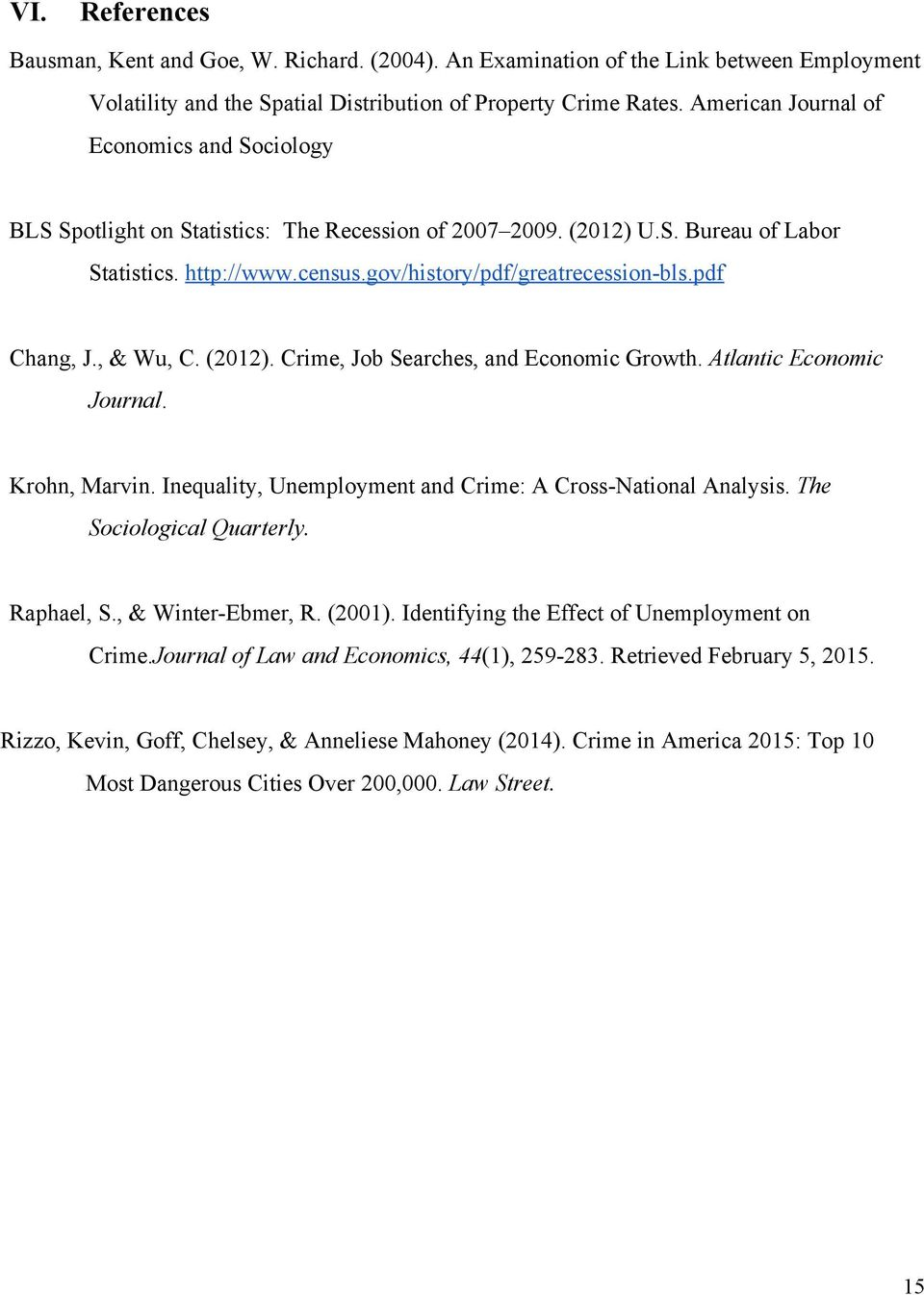pdf Chang, J., & Wu, C. (2012). Crime, Job Searches, and Economic Growth. Atlantic Economic Journal. Krohn, Marvin. Inequality, Unemployment and Crime: A Cross National Analysis.