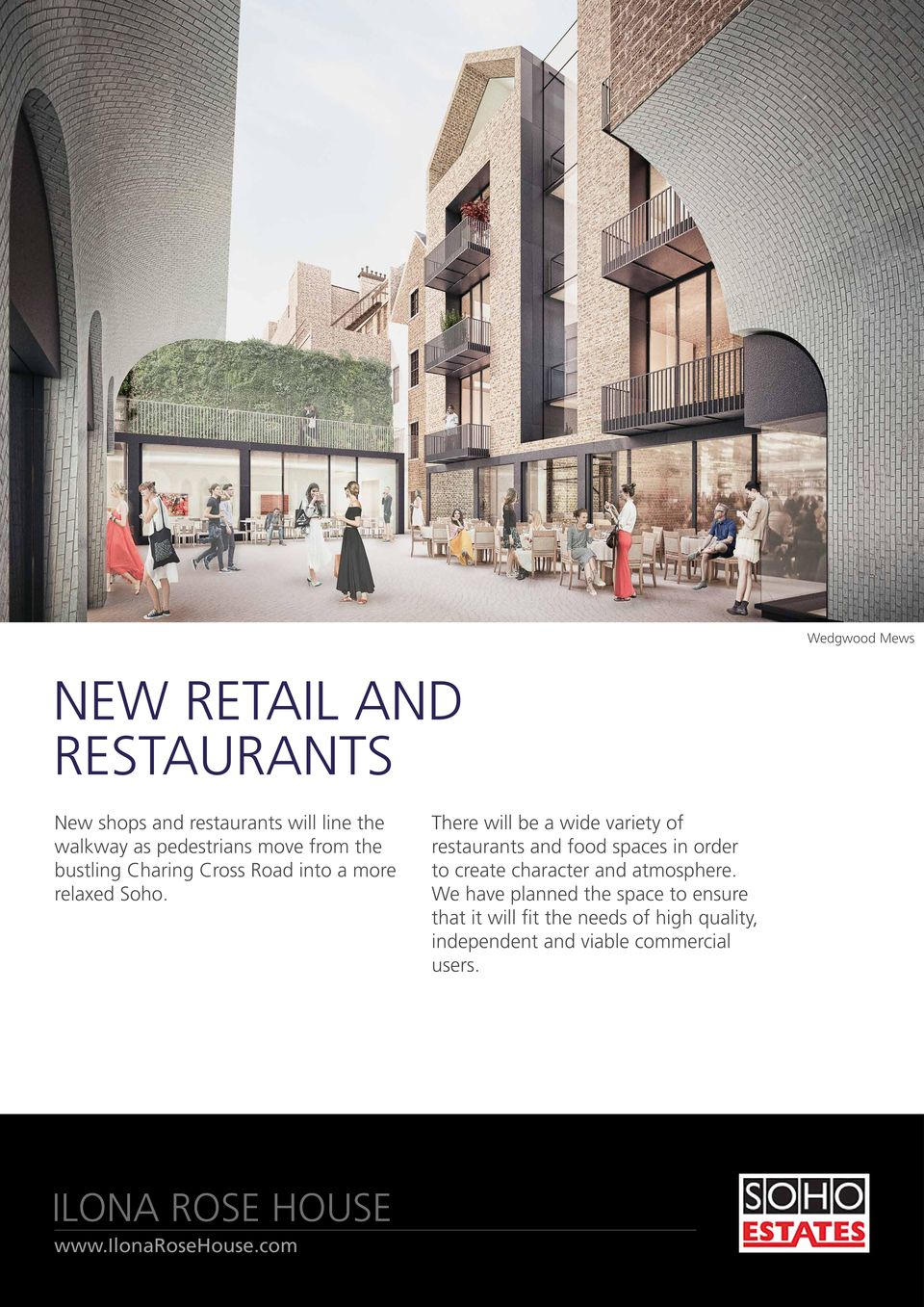 There will be a wide variety of restaurants and food spaces in order to create character and