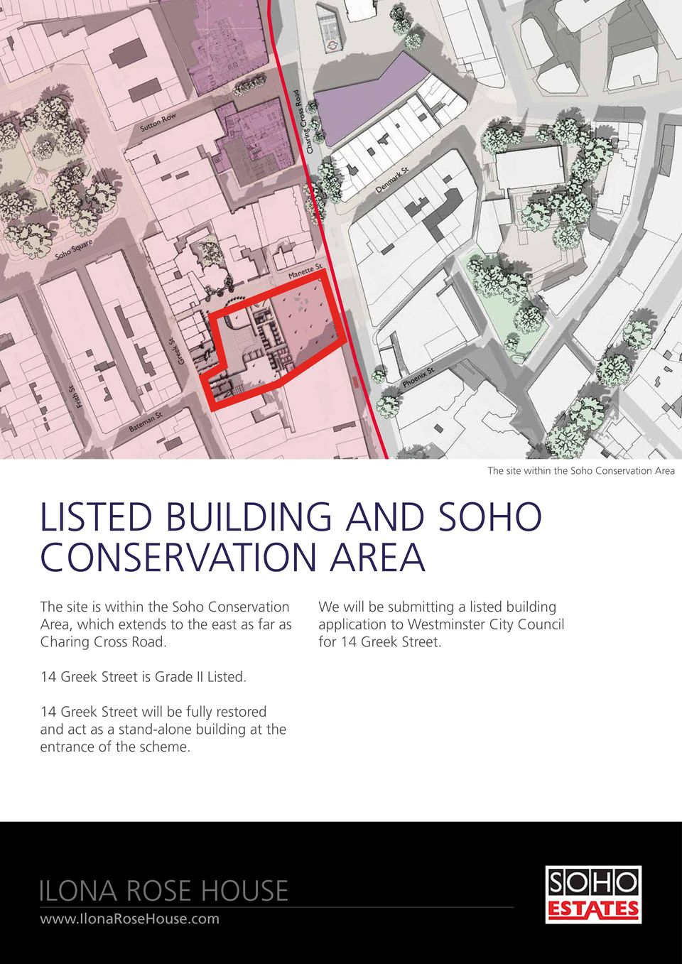 We will be submitting a listed building application to Westminster City Council for 14 Greek Street.