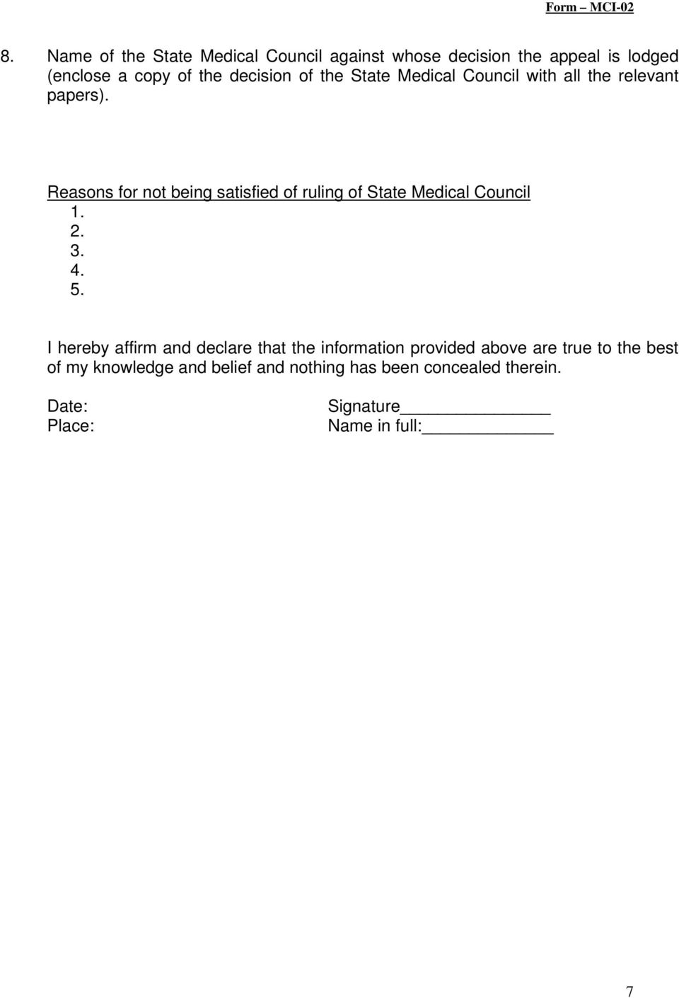 Reasons for not being satisfied of ruling of State Medical Council 1. 2. 3. 4. 5.