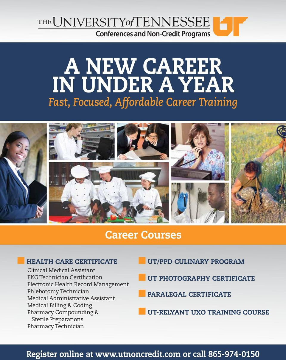 Assistant Medical Billing & Coding Pharmacy Compounding & Sterile Preparations Pharmacy Technician UT/PPD Culinary PROGRAM UT