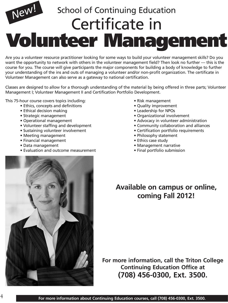 The course will give participants the major components for building a body of knowledge to further your understanding of the ins and outs of managing a volunteer and/or non-profit organization.