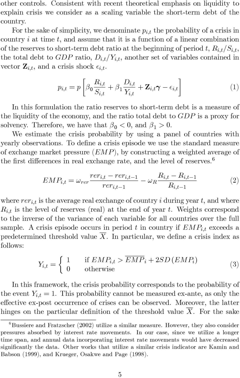 at the beginning of period t, R i,t /S i,t, the total debt to GDP ratio, D i,t /Y i,t, another set of variables contained in vector Z i,t, and a crisis shock i,t.