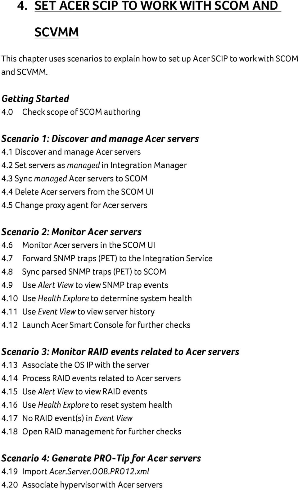 3 Sync managed Acer servers to SCOM 4.4 Delete Acer servers from the SCOM UI 4.5 Change proxy agent for Acer servers Scenario 2: Monitor Acer servers 4.6 Monitor Acer servers in the SCOM UI 4.