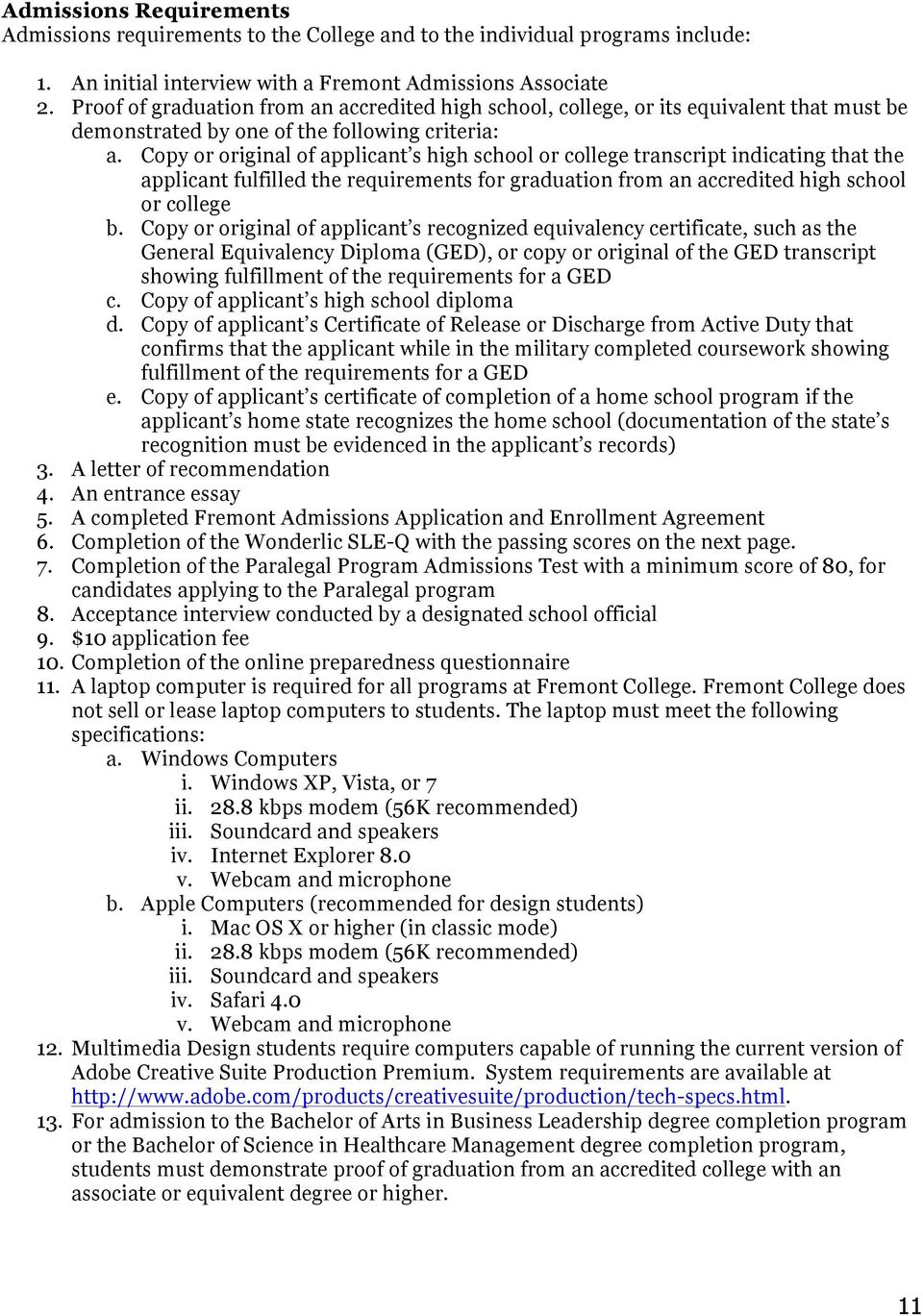 Copy or original of applicant s high school or college transcript indicating that the applicant fulfilled the requirements for graduation from an accredited high school or college b.