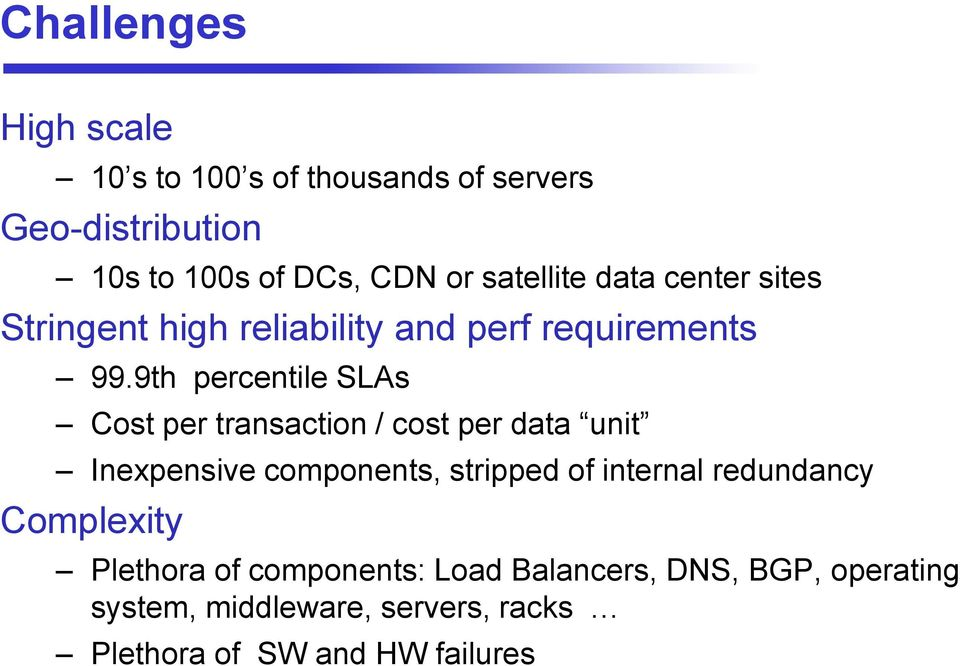 9th percentile LAs Cost per transaction / cost per data unit Inexpensive components, stripped of internal