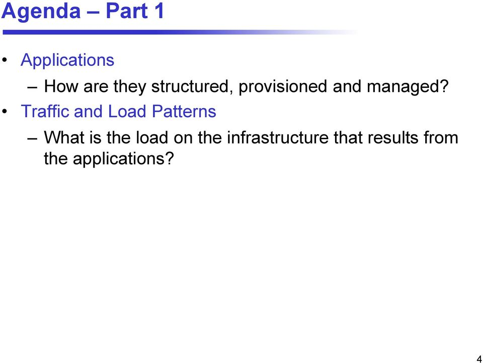 Traffic and Load Patterns What is the load