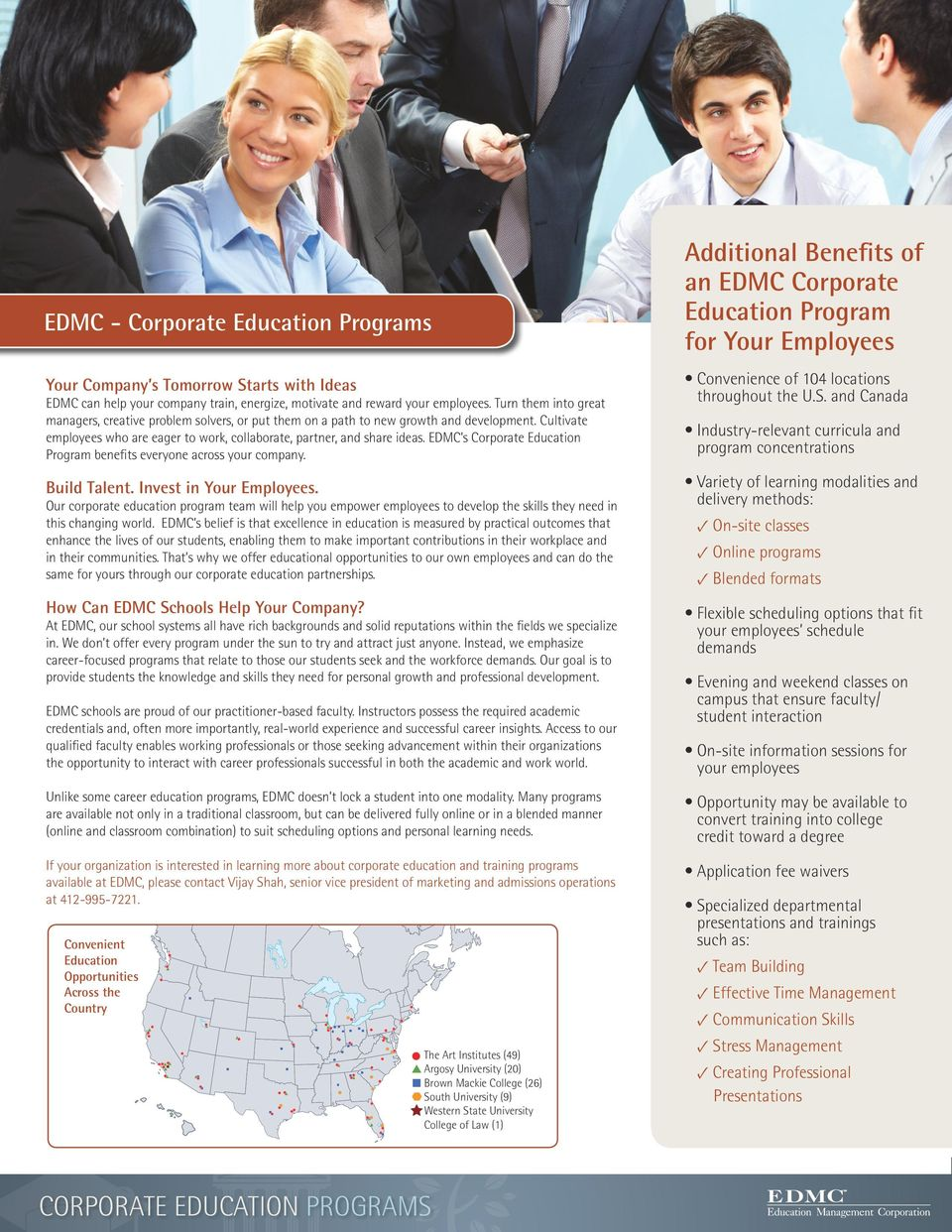 EDMC s Corporate Education Program benefits everyone across your company. Build Talent. Invest in Your Employees.