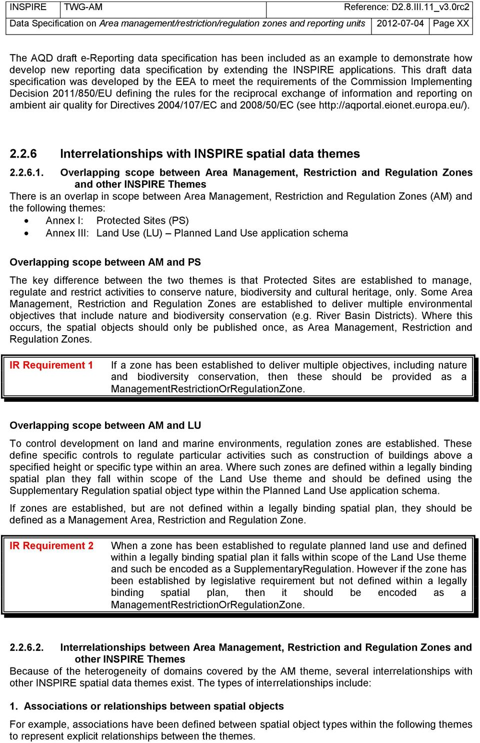 This draft data specification was developed by the EEA to meet the requirements of the Commission Implementing Decision 2011/850/EU defining the rules for the reciprocal exchange of information and