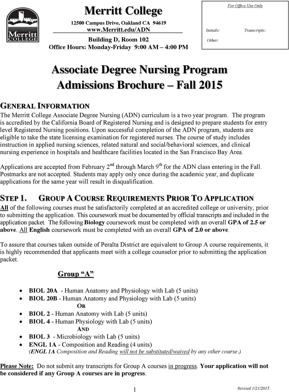INFORMATION The Merritt College Associate Degree Nursing (ADN) curriculum is a two year program.