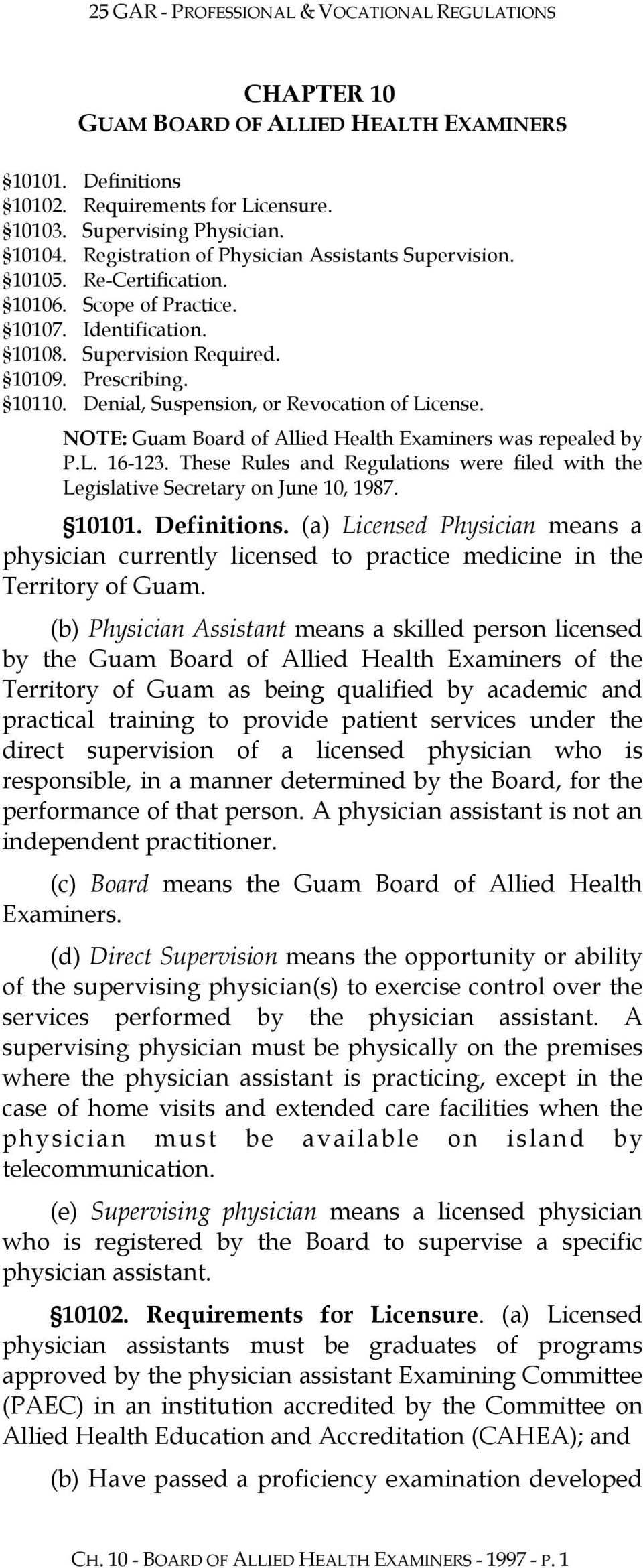 NOTE: Guam Board of Allied Health Examiners was repealed by P.L. 16-123. These Rules and Regulations were filed with the Legislative Secretary on June 10, 1987. 10101. Definitions.