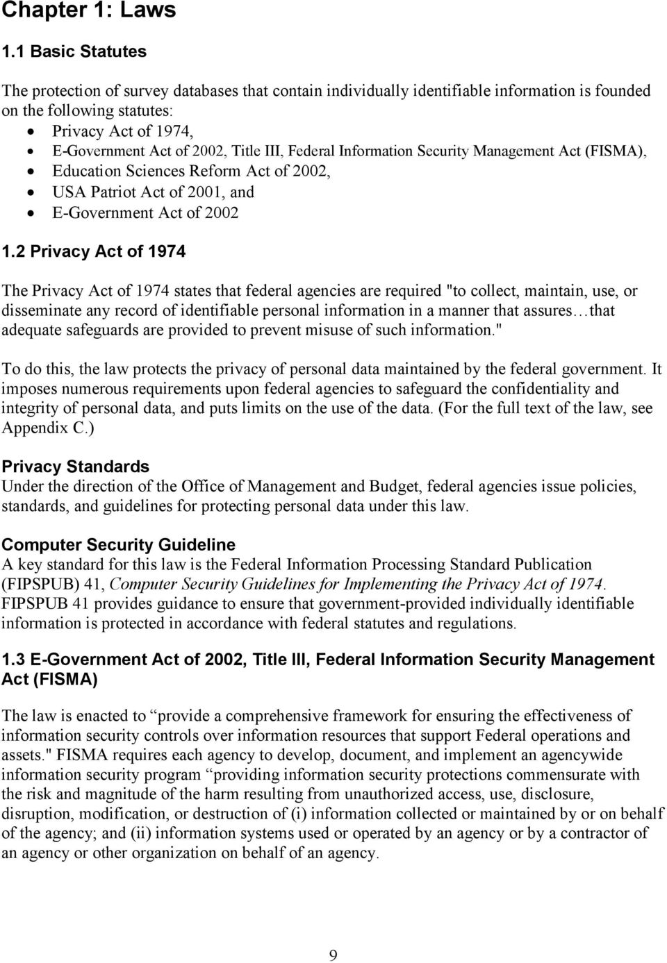 Federal Information Security Management Act (FISMA), Education Sciences Reform Act of 2002, USA Patriot Act of 2001, and E-Government Act of 2002 1.