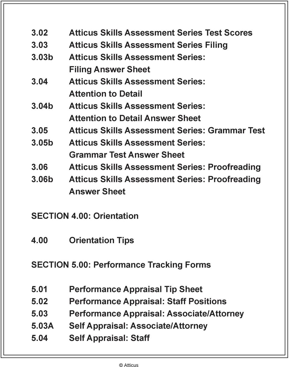 05b Atticus Skills Assessment Series: Grammar Test Answer Sheet 3.06 Atticus Skills Assessment Series: Proofreading 3.06b Atticus Skills Assessment Series: Proofreading Answer Sheet SECTION 4.
