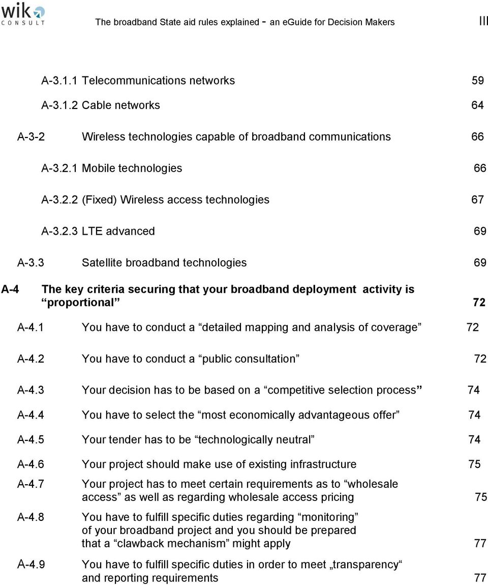 3 Satellite broadband technologies 69 A-4 The key criteria securing that your broadband deployment activity is proportional 72 A-4.