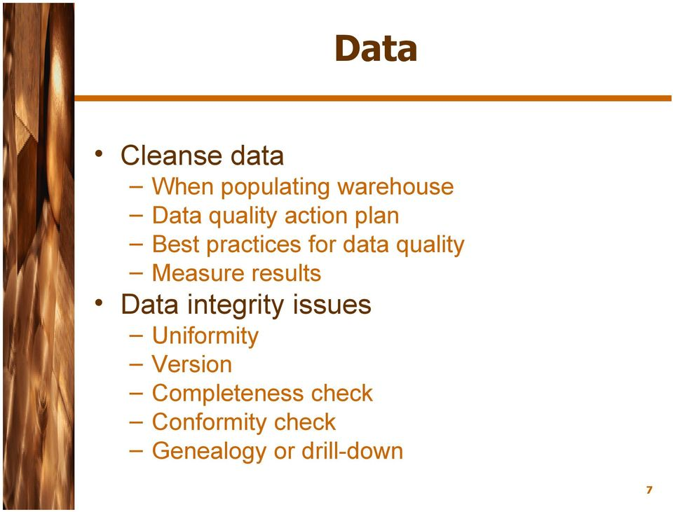 Measure results Data integrity issues Uniformity