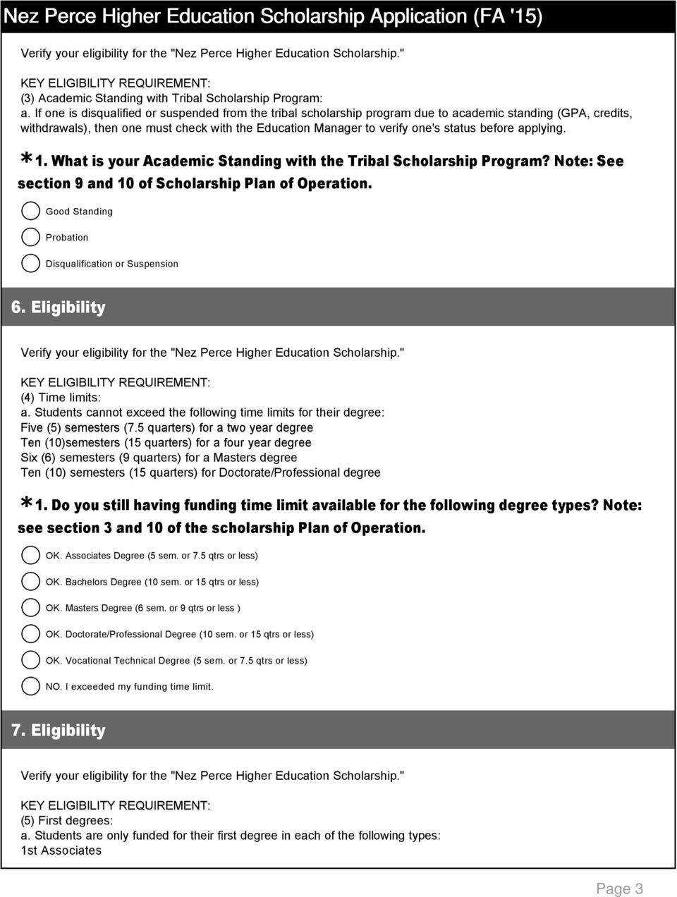 before applying. 1. What is your Academic Standing with the Tribal Scholarship Program? te: See section 9 and 10 of Scholarship Plan of Operation.