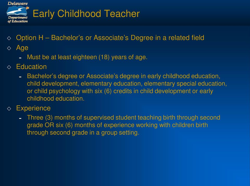 education, or child psychology with six (6) credits in child development or early childhood education.