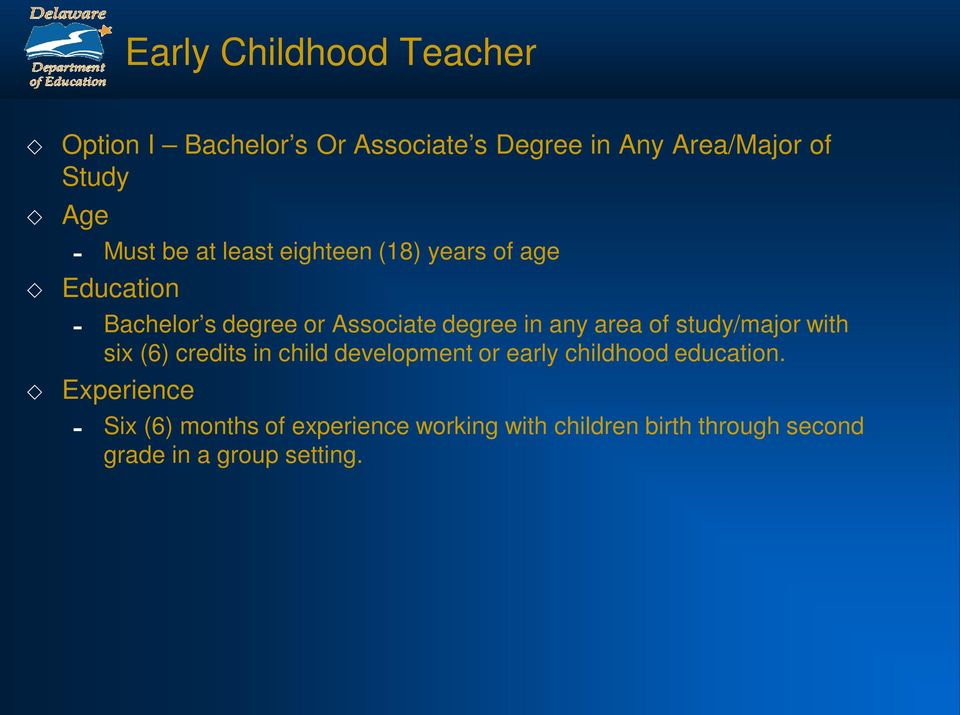 area of study/major with six (6) credits in child development or early childhood education.