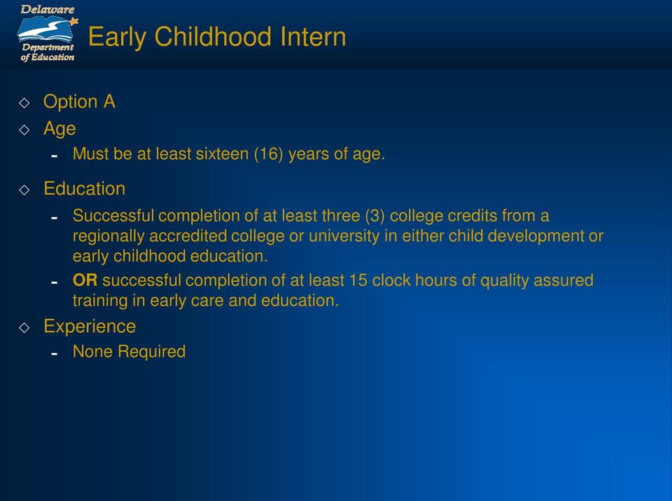 college or university in either child development or early childhood education.
