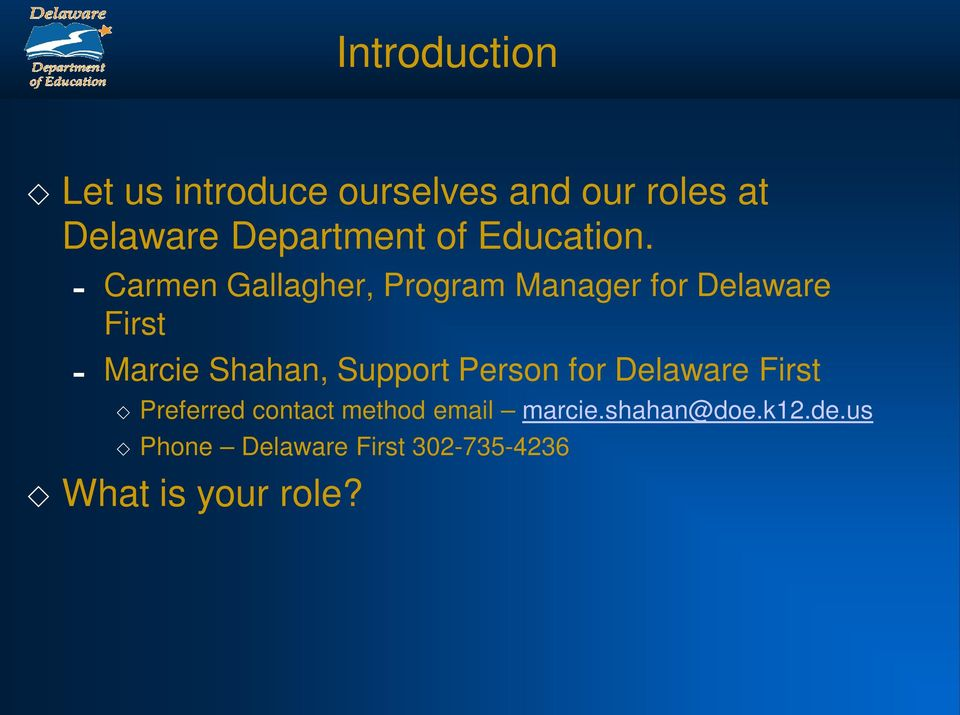 - Carmen Gallagher, Program Manager for Delaware First - Marcie Shahan,