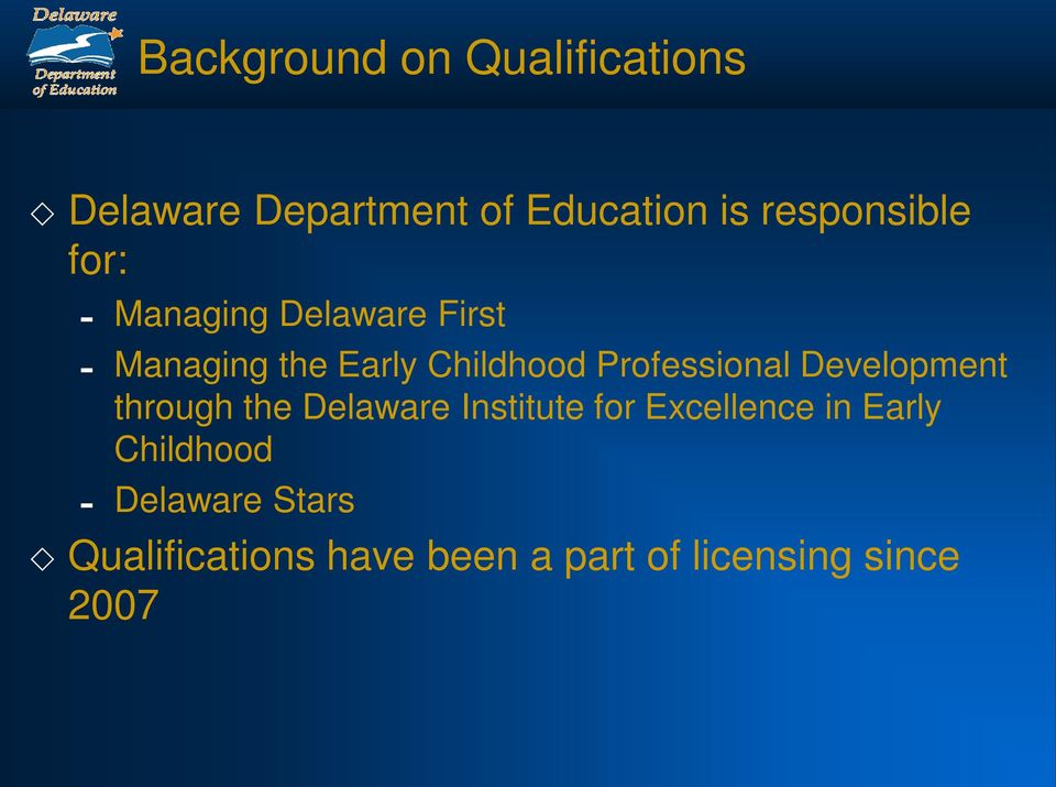 Development through the Delaware Institute for Excellence in Early